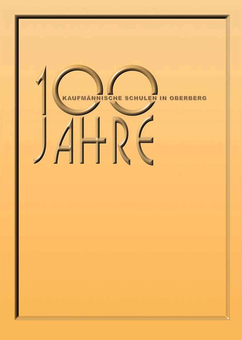 Kaufmännisches Berufskolleg Oberberg - Festschrift 100 Jahre Kaufmännische Schulen in Oberberg